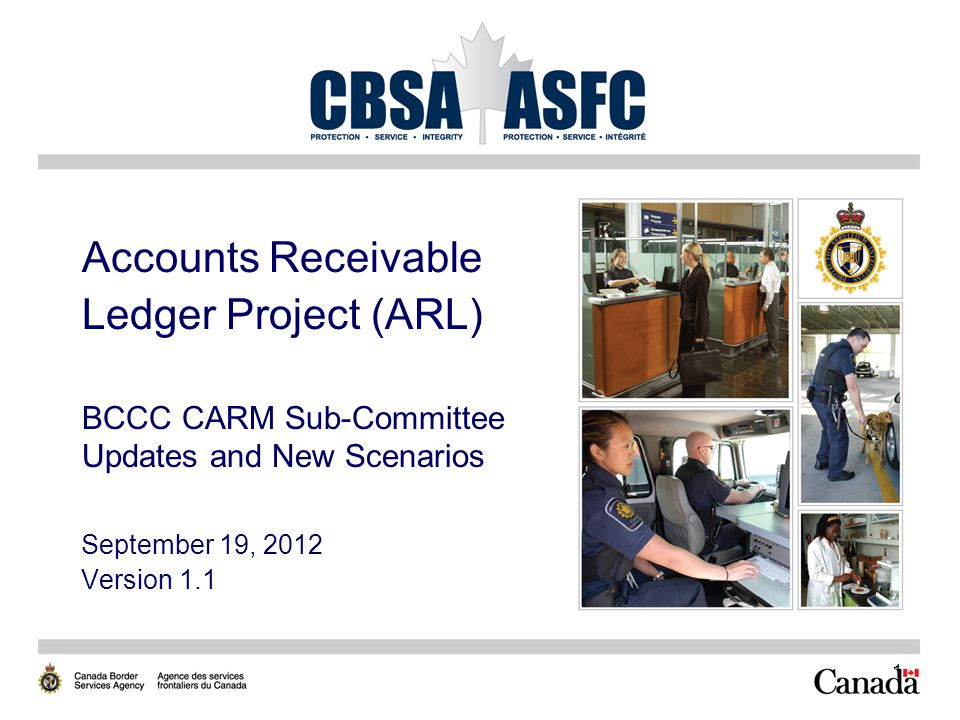 1 Accounts Receivable Ledger Project (ARL) BCCC CARM Sub-Committee Updates and New Scenarios September 19, 2012 Version 1.1