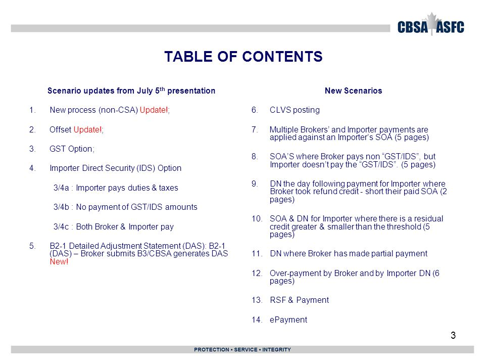 4 Scenario 1: NEW PROCESS (Non-CSA)  Clients import commercial goods into Canada.