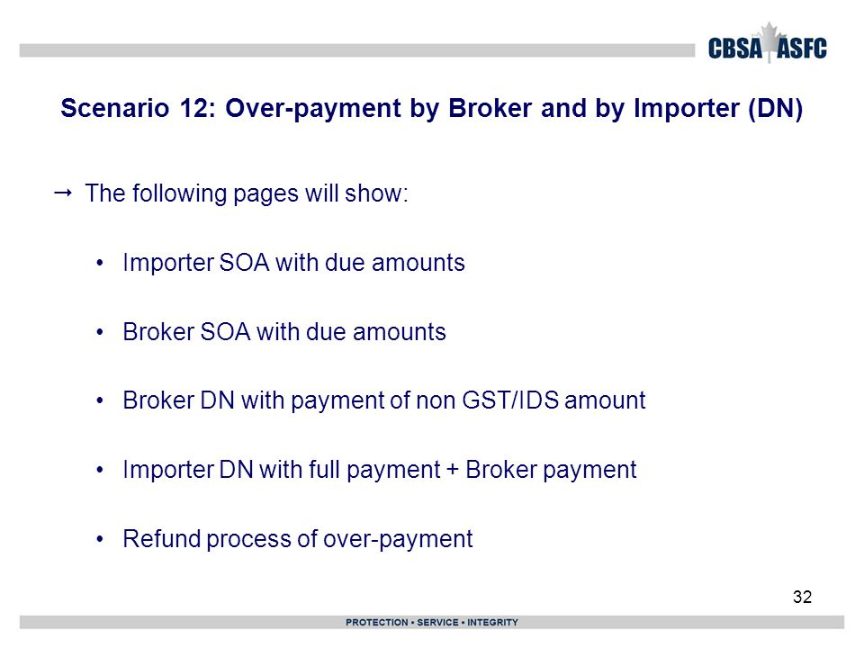 Scenario 12: Over-payment by Broker and by Importer (DN)  The following pages will show: Importer SOA with due amounts Broker SOA with due amounts Br