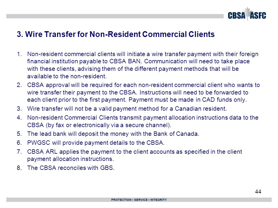 3. Wire Transfer for Non-Resident Commercial Clients 1.Non-resident commercial clients will initiate a wire transfer payment with their foreign financ