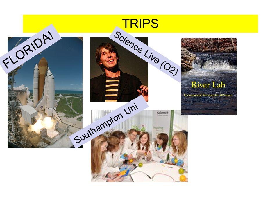 TRIPS FLORIDA! Science Live (O2) Southampton Uni