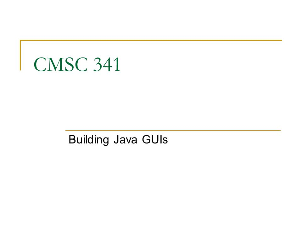 09/26/2007 CMSC 341 GUI 22 GridLayout Creates a grid with number of rows and columns given in the constructor One component per cell Cells of equal size Component take the size of the cell