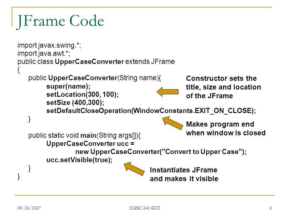 09/26/2007 CMSC 341 GUI 17 Second JPanel Example How would we add a JTextArea to the center of our frame?JTextArea