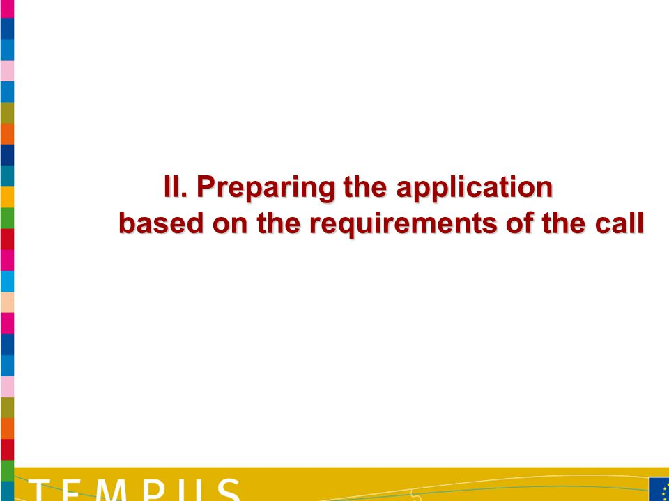 19 II. Preparing the application based on the requirements of the call