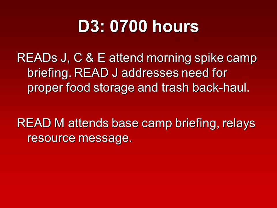 D3: 0700 hours READs J, C & E attend morning spike camp briefing.