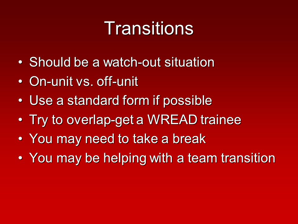 Transitions Should be a watch-out situationShould be a watch-out situation On-unit vs.