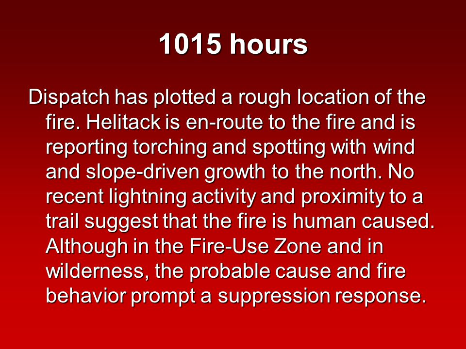 1030 hours Battalion 31 is assuming IC of the fire and is headed to the helibase for a recon flight.