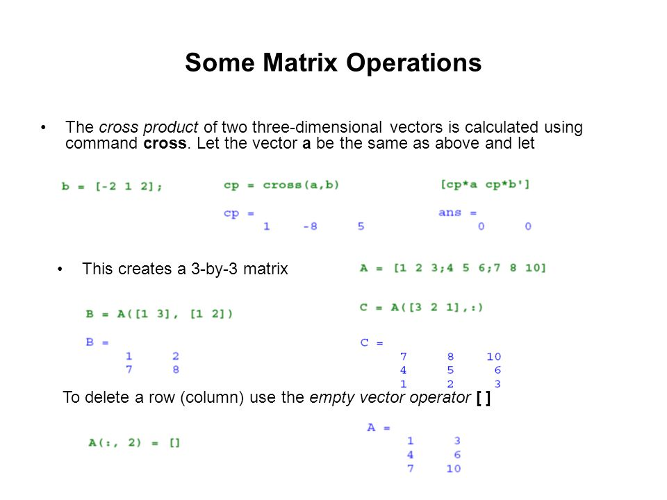 Some Matrix Operations Second column of the matrix A is now deleted.
