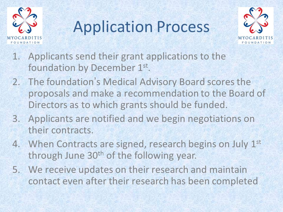 Application Process 1.Applicants send their grant applications to the foundation by December 1 st.