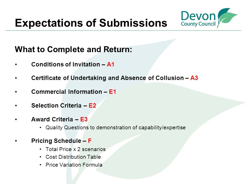 Expectations of Submissions What to Complete and Return: Conditions of Invitation – A1 Certificate of Undertaking and Absence of Collusion – A3 Commer