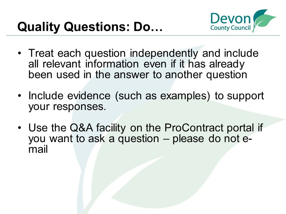 Quality Questions: Do… Treat each question independently and include all relevant information even if it has already been used in the answer to anothe