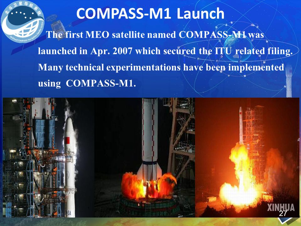 The first MEO satellite named COMPASS-M1 was launched in Apr. 2007 which secured the ITU related filing. Many technical experimentations have been imp