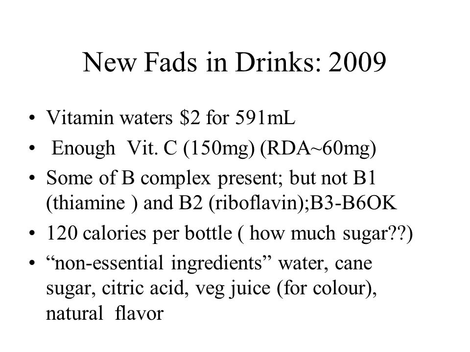 New Fads in Drinks: 2009 Vitamin waters $2 for 591mL Enough Vit.