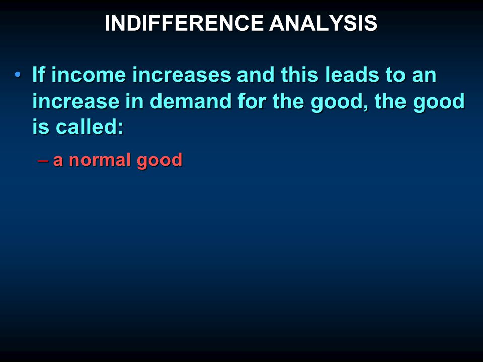 INDIFFERENCE ANALYSIS The effect of changes in priceThe effect of changes in price –the price–consumption curve –the individual's demand curve