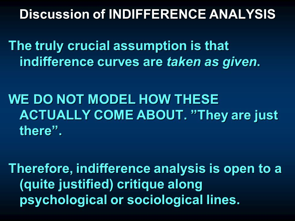 Discussion of INDIFFERENCE ANALYSIS Sloman's discussion of indifference analysis is, as far as your present lecturer is concerned, not terribly releva