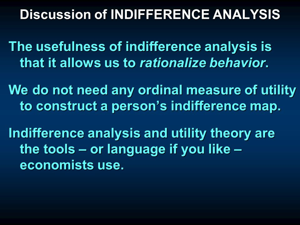 Discussion of INDIFFERENCE ANALYSIS If indifference curves in fact depend on such things as the market price (utility from a high price), what you hav