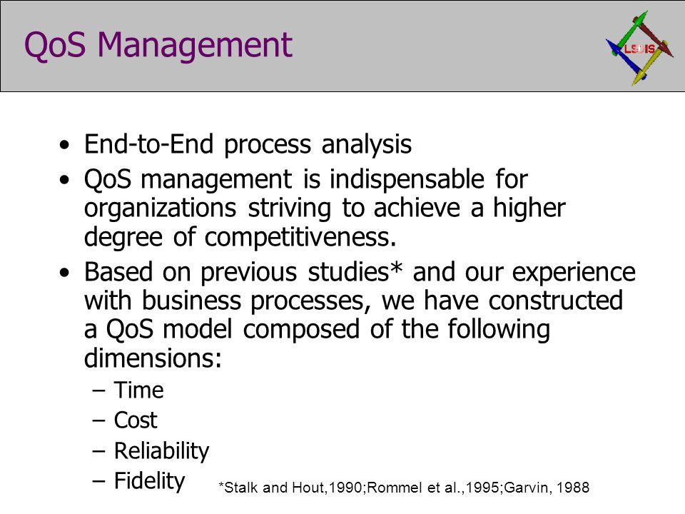 QoS Management End-to-End process analysis QoS management is indispensable for organizations striving to achieve a higher degree of competitiveness. B