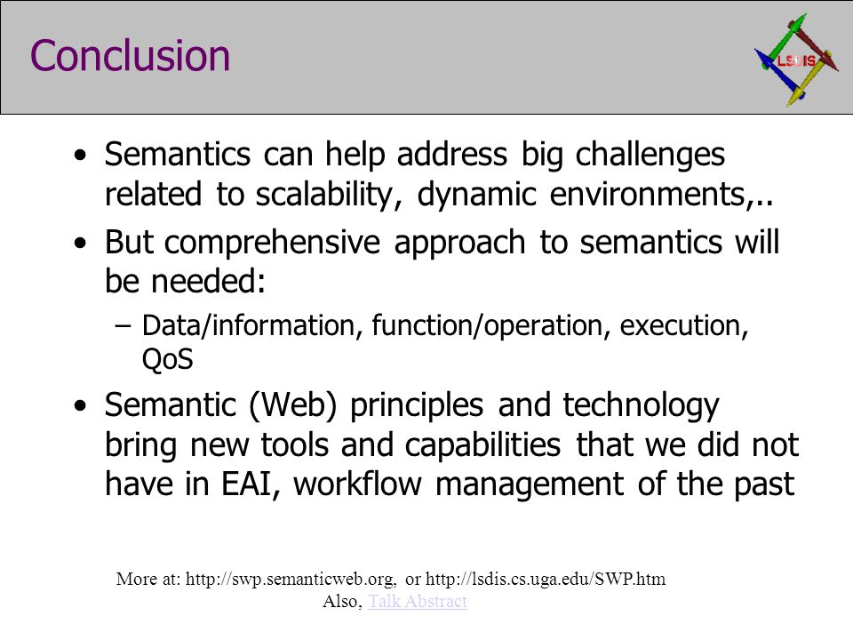 Conclusion Semantics can help address big challenges related to scalability, dynamic environments,.. But comprehensive approach to semantics will be n
