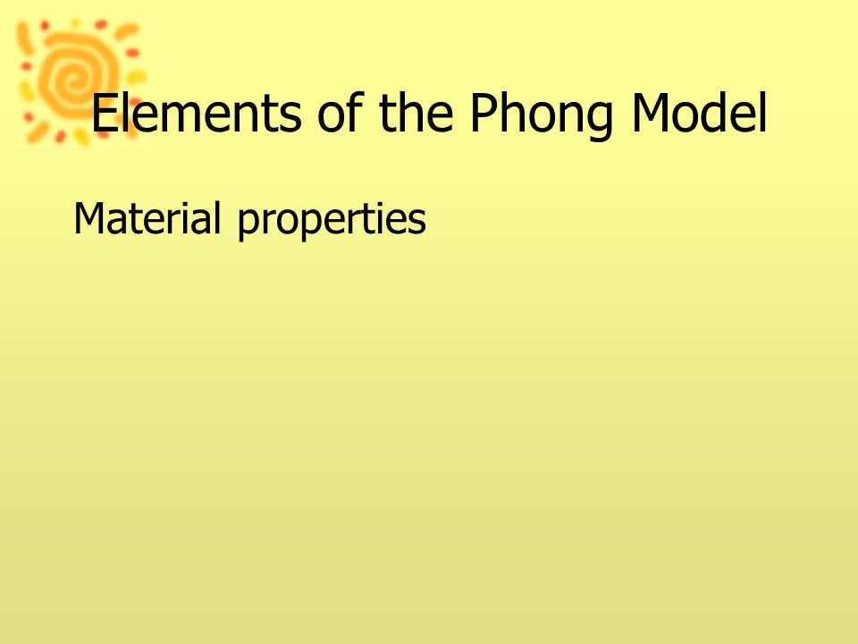 Elements of the Phong Model Material properties
