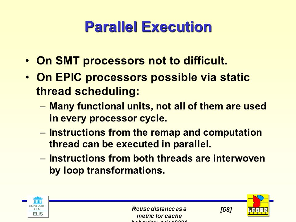 Reuse distance as a metric for cache behavior - pdcs2001 [58] Parallel Execution On SMT processors not to difficult.