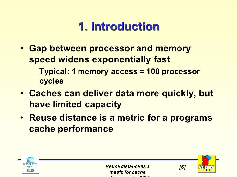Reuse distance as a metric for cache behavior - pdcs2001 [6] 1.