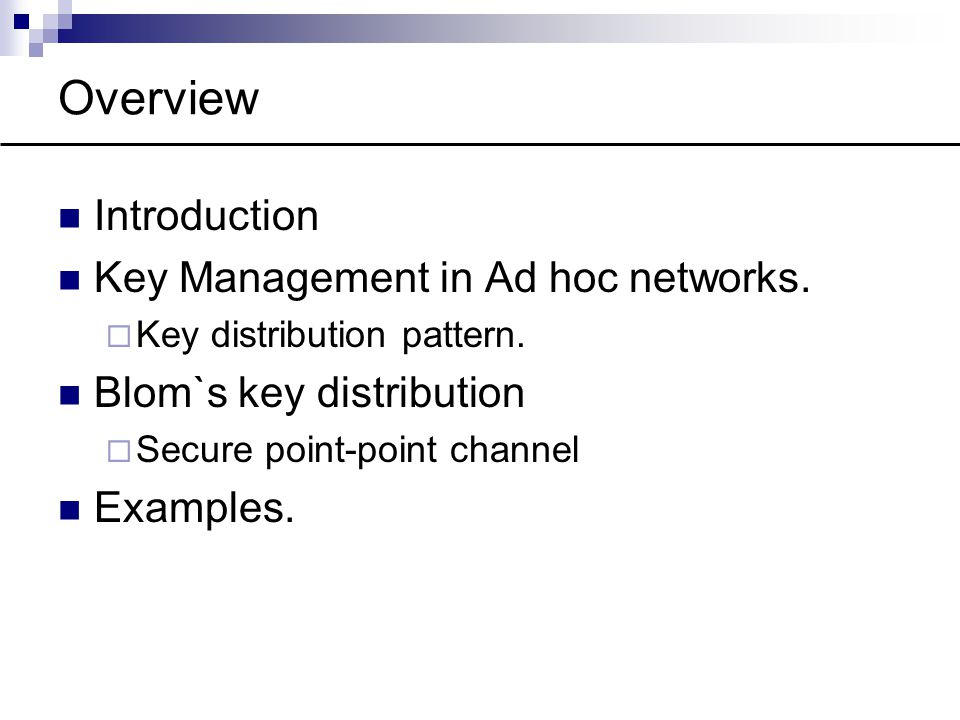 Overview Introduction Key Management in Ad hoc networks.