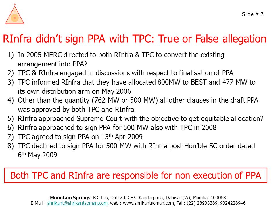 RInfra didn't sign PPA with TPC: True or False allegation Both TPC and RInfra are responsible for non execution of PPA 1)In 2005 MERC directed to both RInfra & TPC to convert the existing arrangement into PPA.