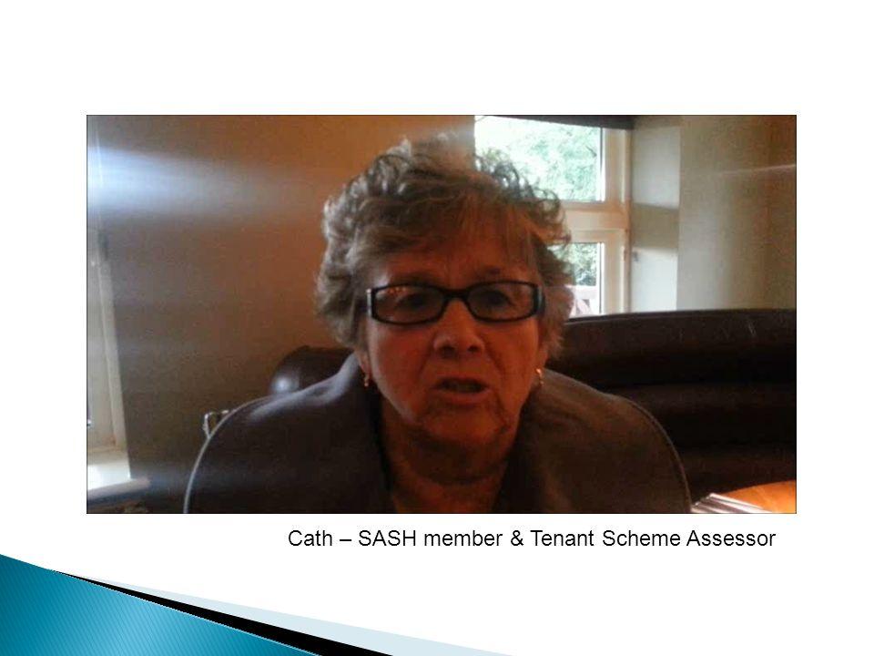 Cath – SASH member & Tenant Scheme Assessor