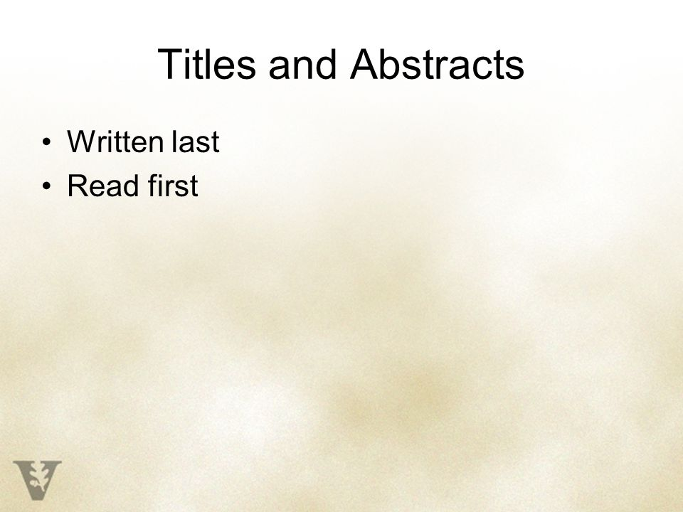 Titles and Abstracts Written last Read first