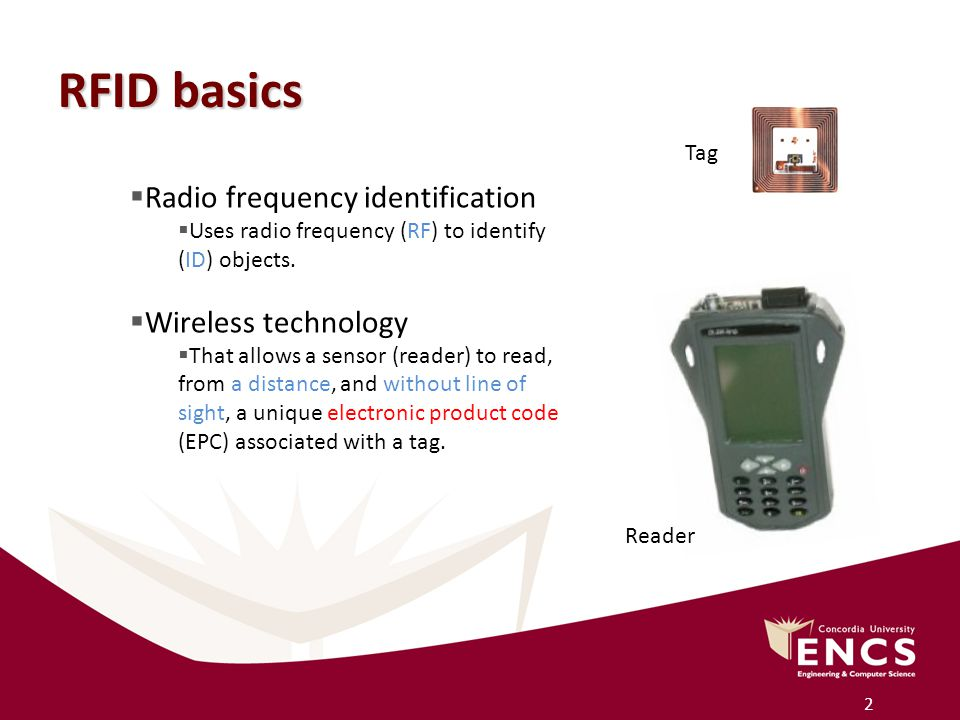 2 RFID basics  Radio frequency identification  Uses radio frequency (RF) to identify (ID) objects.