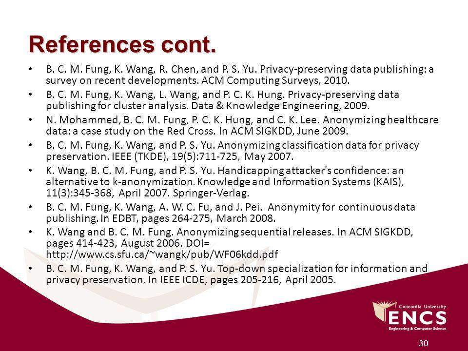 30 References cont. B. C. M. Fung, K. Wang, R.