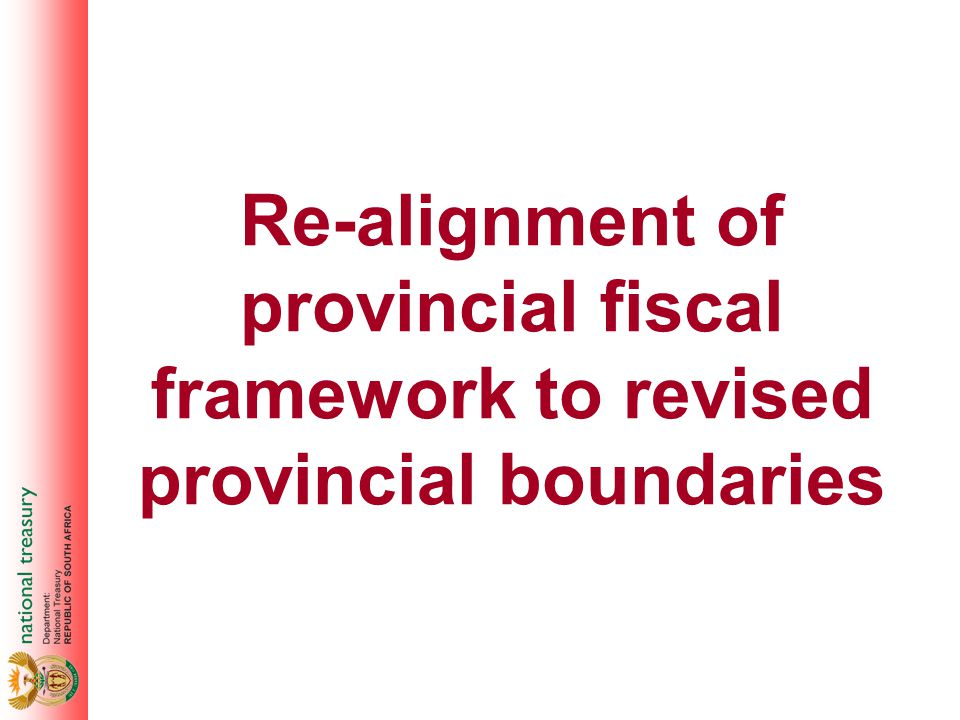 Re-alignment of provincial fiscal framework to revised provincial boundaries