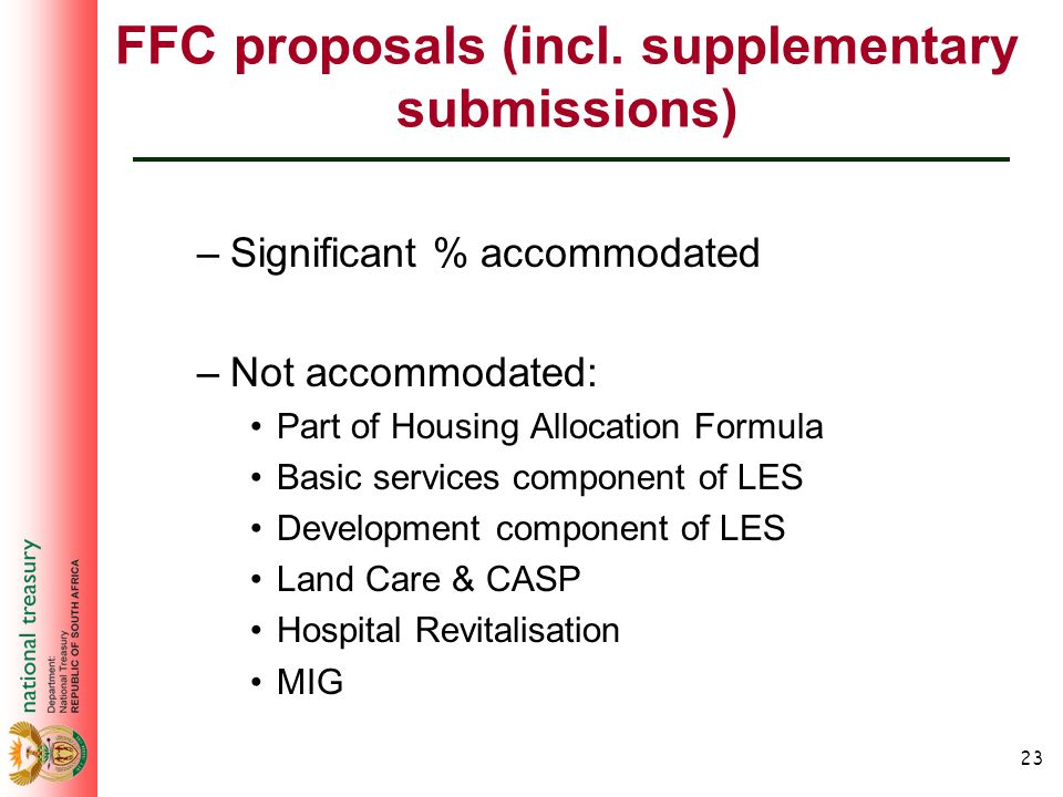 23 FFC proposals (incl. supplementary submissions) –Significant % accommodated –Not accommodated: Part of Housing Allocation Formula Basic services co