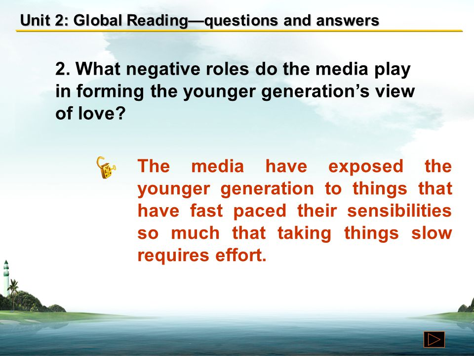 Unit 2: Global Reading—questions and answers 1.According to the writer, how could the older generation preserve the holiness of love and relationships