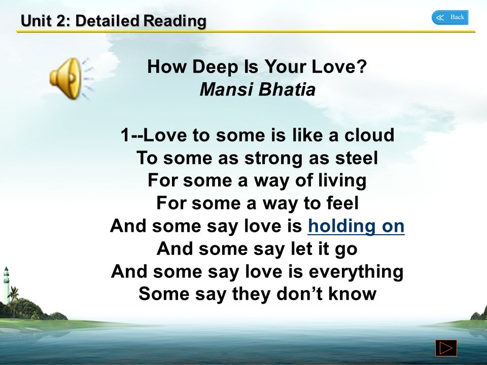 Unit 2: Detailed Reading Love is an overwhelming joy that is beyond description. It is human nature to yearn for and indulge in love, but true love ta