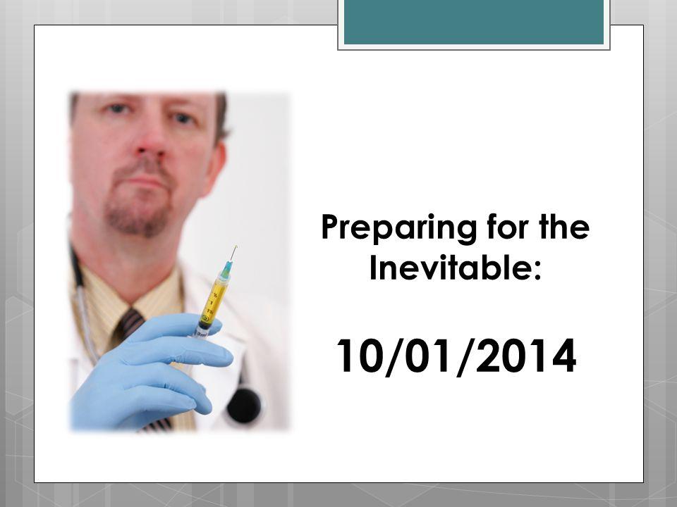 Preparing for the Inevitable: 10/01/2014
