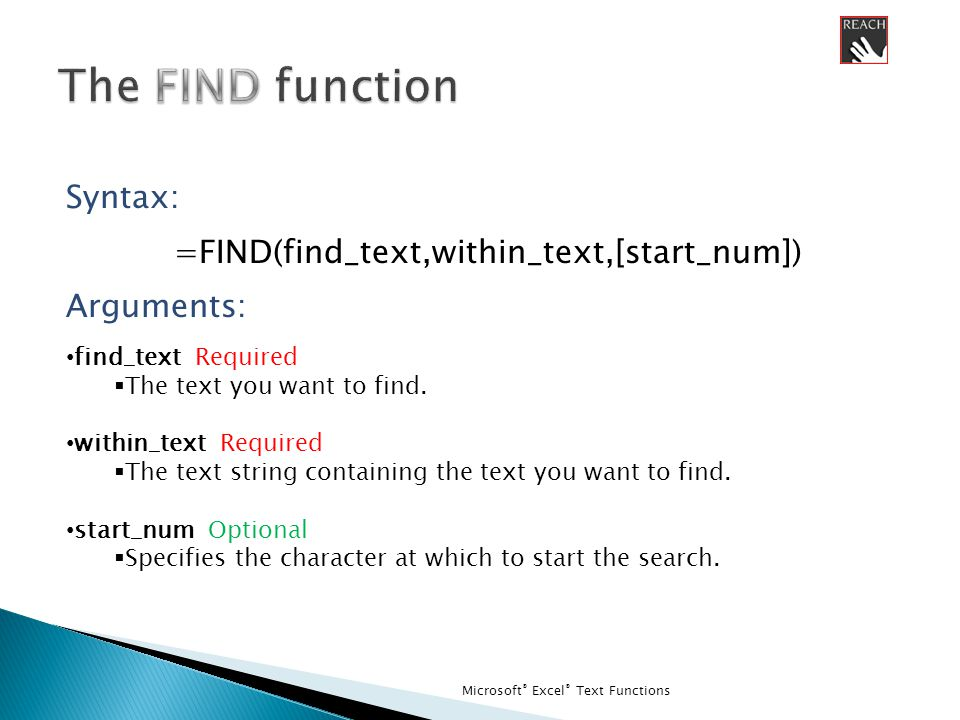 Microsoft ® Excel ® Lookup Functions Syntax: =VLOOKUP(lookup_value,table_array,col_index_num,[range_lookup]) Arguments: lookup_value Required  The value to search in the first column of the table or range.