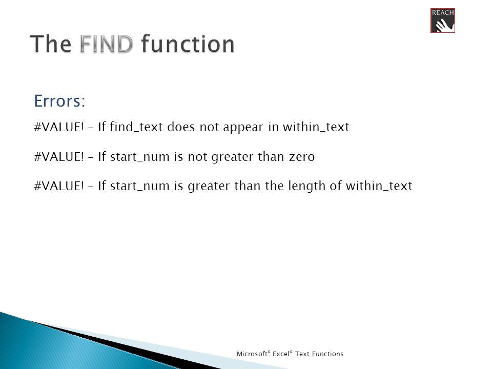 Microsoft ® Excel ® Text Functions A 1Data 2Phoenix, AZ 3 4 5 6 One =LEN(A4) =0