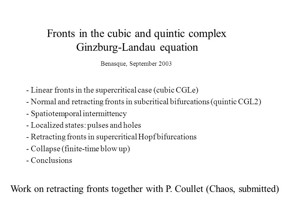 Fronts in the cubic and quintic complex Ginzburg-Landau equation - Linear fronts in the supercritical case (cubic CGLe) - Normal and retracting fronts