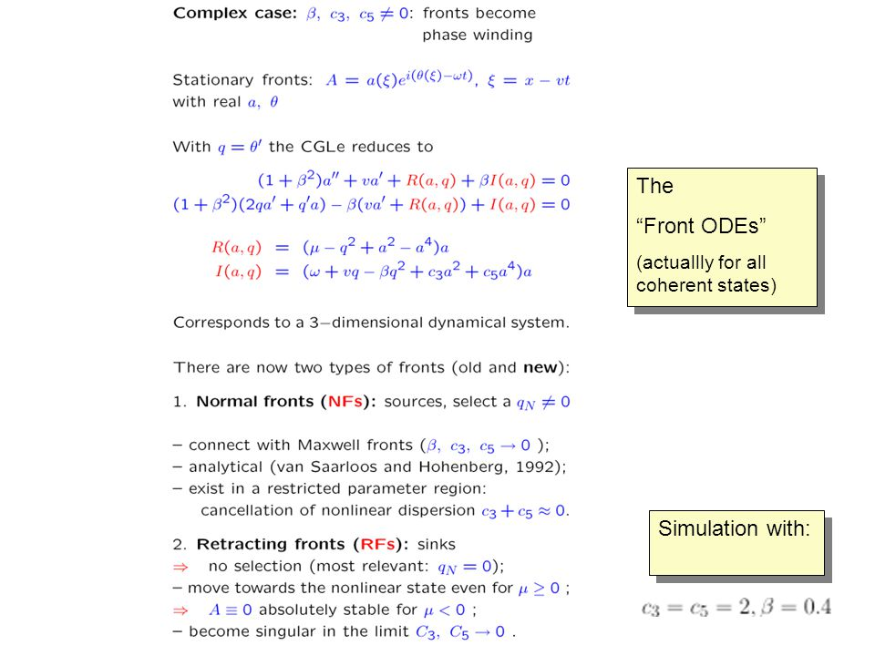 Simulation with: The Front ODEs (actuallly for all coherent states) The Front ODEs (actuallly for all coherent states)