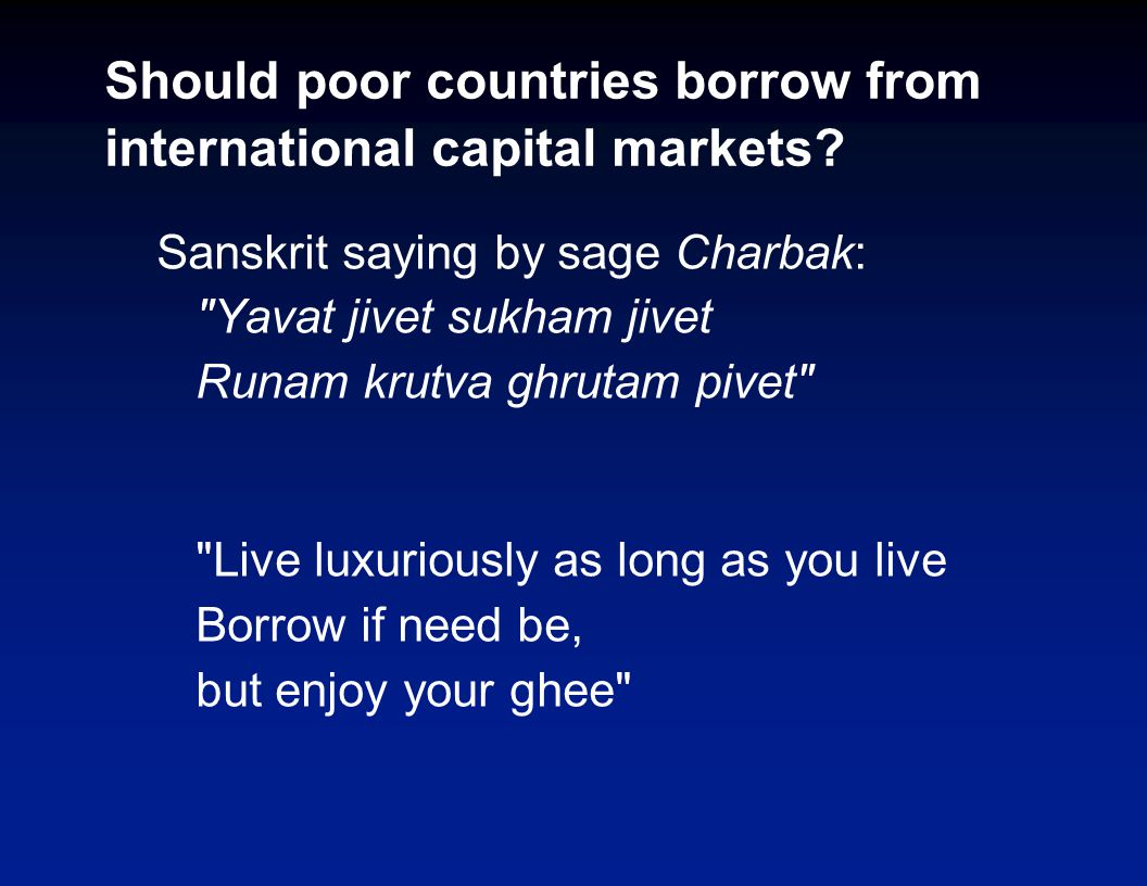 Should poor countries borrow from international capital markets.