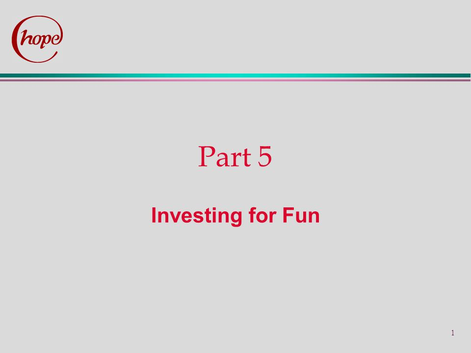 1 Part 5 Investing for Fun