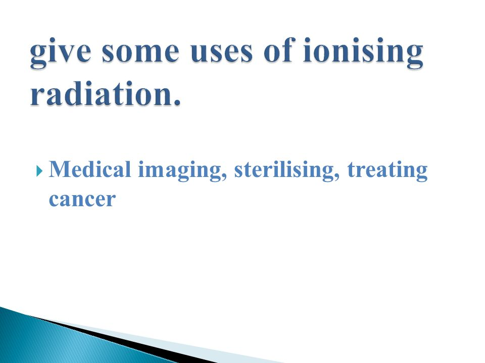  Medical imaging, sterilising, treating cancer