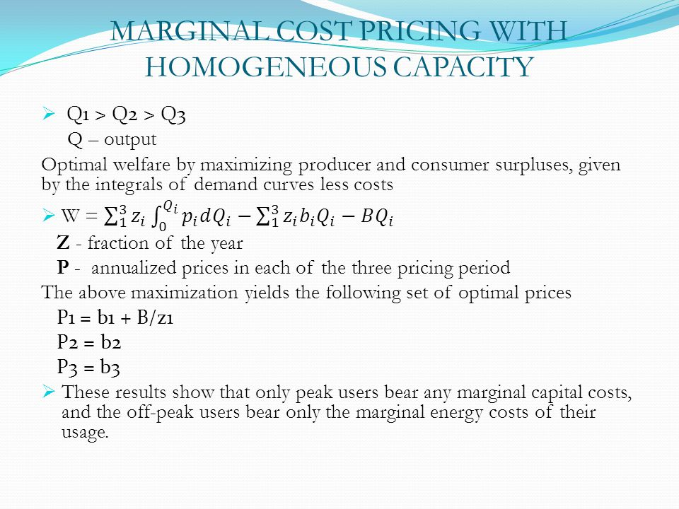 MARGINAL COST PRICING WITH HOMOGENEOUS CAPACITY