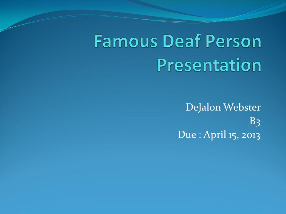 DeJalon Webster B3 Due : April 15, 2013