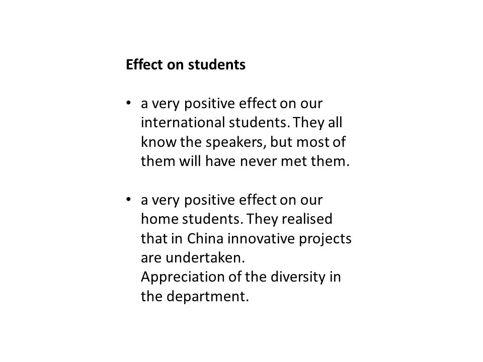 Effect on students a very positive effect on our international students.