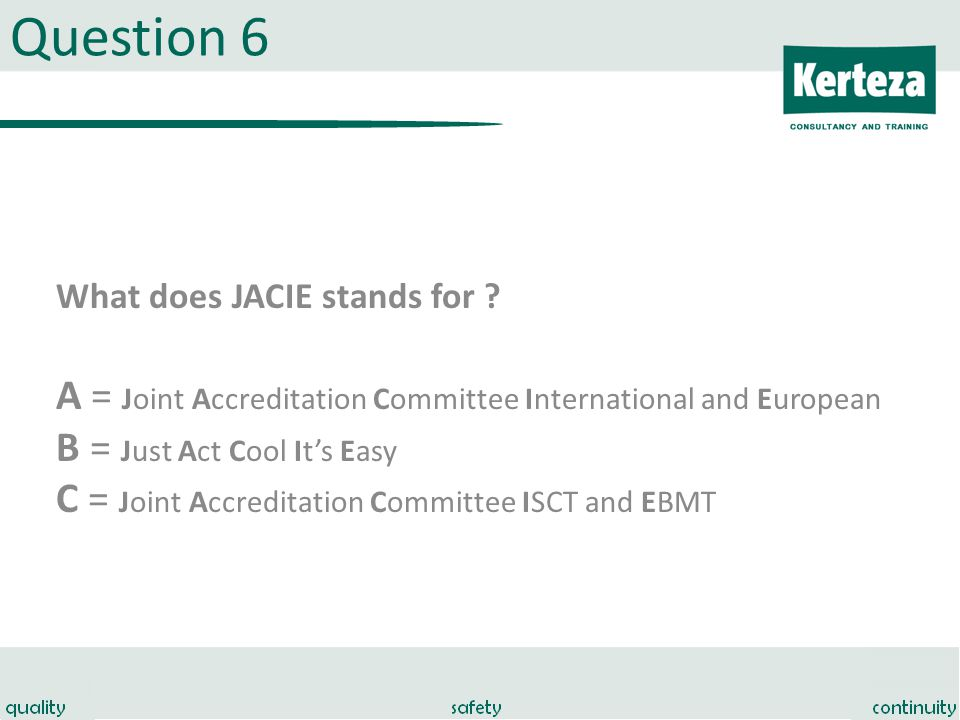 Question 6 What does JACIE stands for .