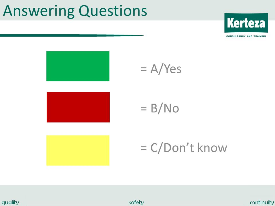 Answering Questions = A/Yes = B/No = C/Don't know