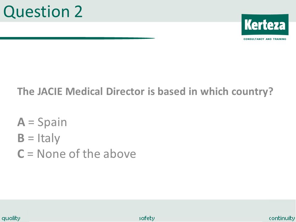 Question 2 The JACIE Medical Director is based in which country.