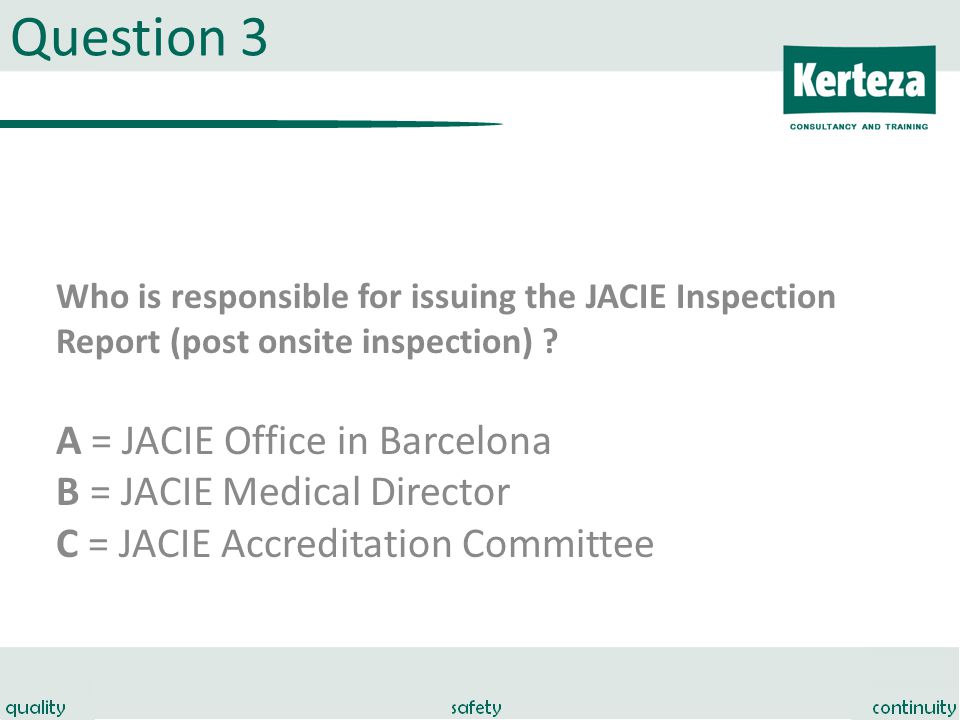 Question 3 Who is responsible for issuing the JACIE Inspection Report (post onsite inspection) .